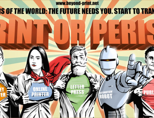 "Future: ""PRINT OR PERISH"" – time to transform!"